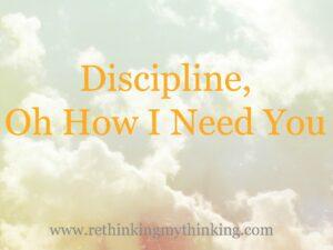 Discipline I need You